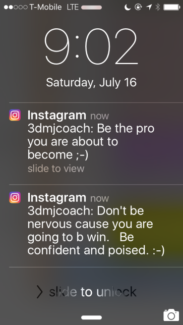 Screenshot of two instagram direct messages from Brad Loomis stating be the pro you are about to become, emoji wink face. Don't be nervous cause you are going to win. Be confident and poised smiley face.
